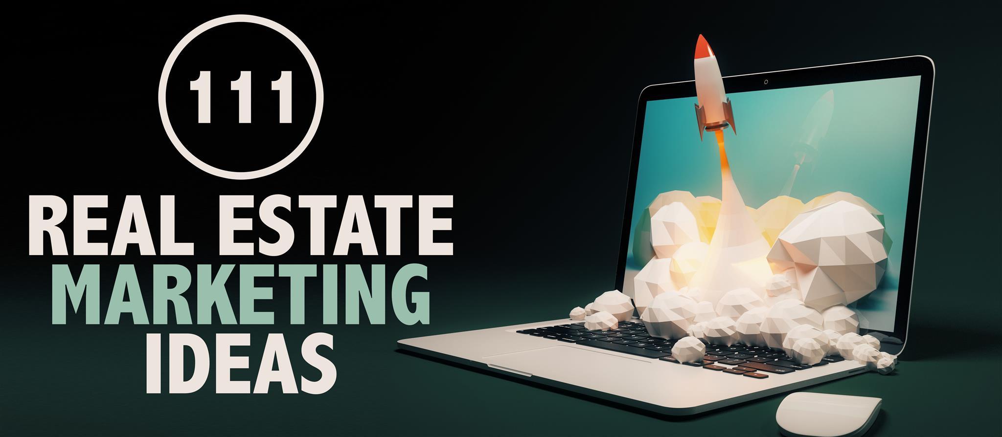111-real-estate-marketing-ideas